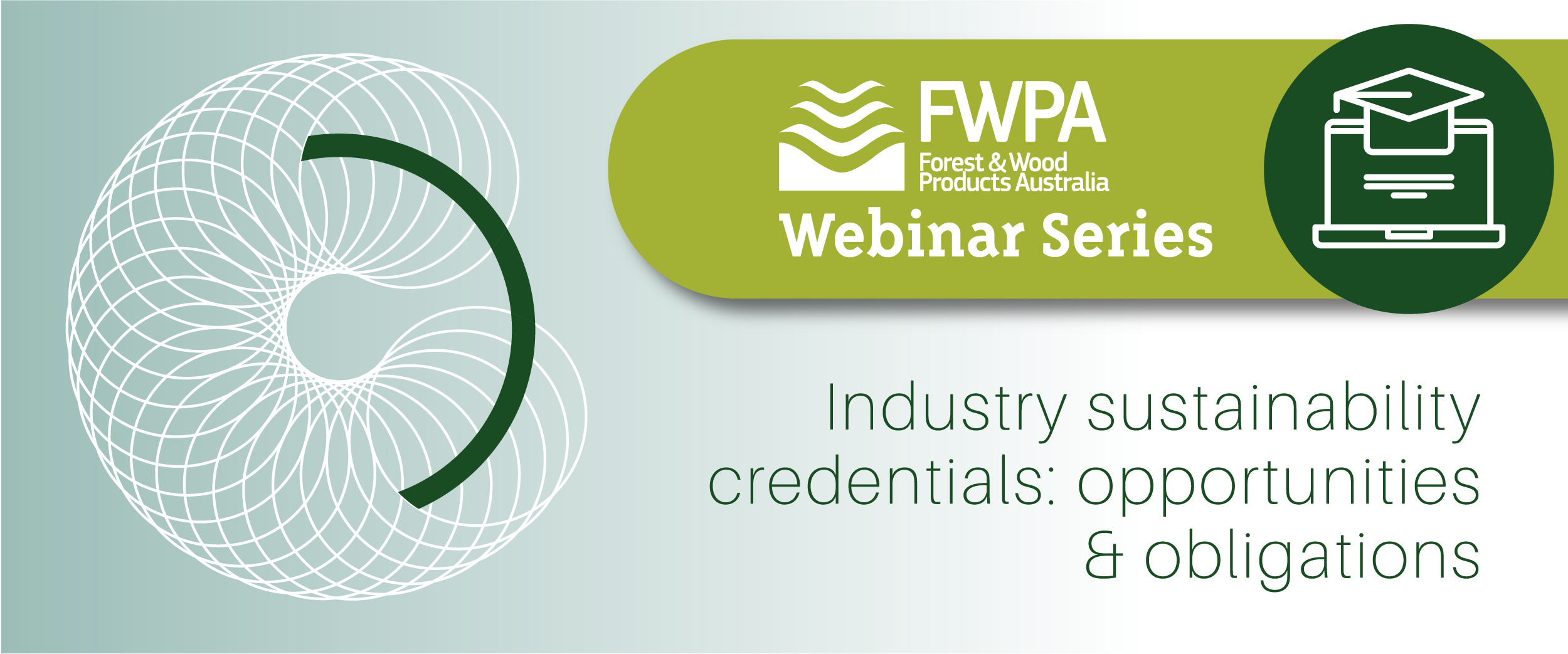 FWPA Webinar Series: Industry Sustainability Credentials - Opportunities & Obligations